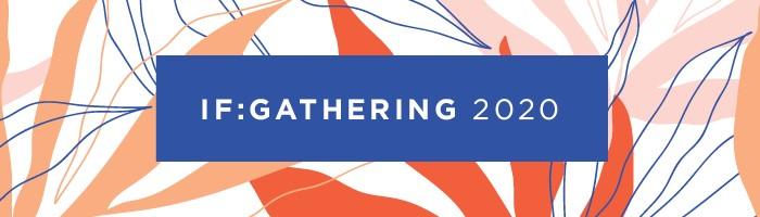 IF: Gathering 2020