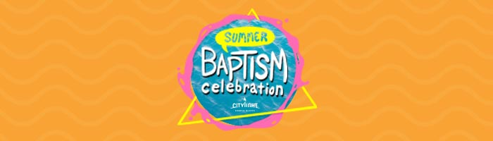 Summer Baptism Celebration – August 9 @ 10:30 AM