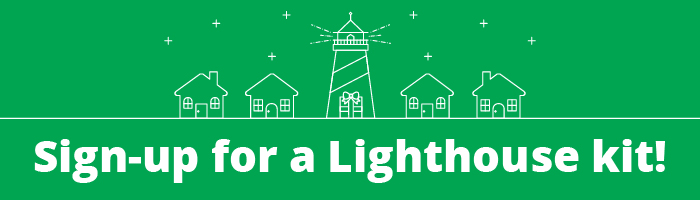 Sign-up For A Lighthouse Kit!